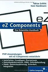 eZ Components: Installation, Grundlagen, Praxis. (Galileo Computing)