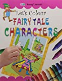 Let's Colour Fairy Tale Characters