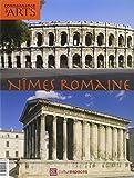 Connaissance des Arts, N° 284 Hors-série : Nîmes romaine