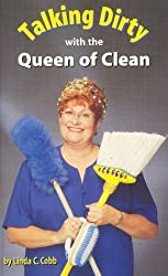 Talking Dirty With The Queen of Clean by Linda C. Cobb (1998-11-15)