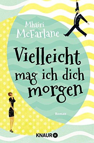 Vielleicht mag ich dich morgen: Roman gebraucht kaufen  Wird an jeden Ort in Deutschland