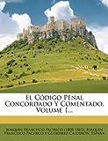 El Codigo Penal Concordado y Comentado, Volume 1... Amazon