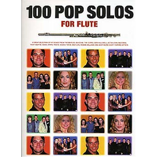 Preisvergleich Produktbild 100 Pop Solos For Flute. Für Querflöte(mit Akkordsymbolen)