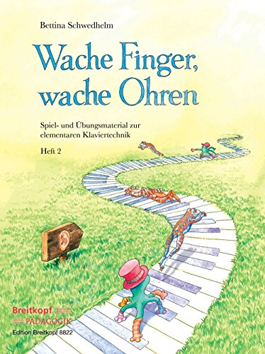 Wache Finger, Wache Ohren Heft 2 Piano