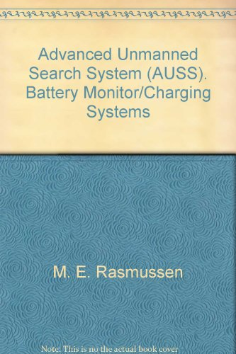 Advanced Unmanned Search System (AUSS). Battery Monitor/Charging Systems