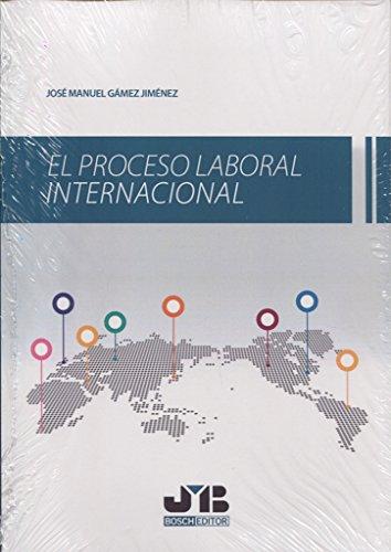 El proceso laboral internacional