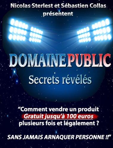 Domaine Public : Secrets rvls: Comment vendre du contenu dont vous n'tes pas l'auteur