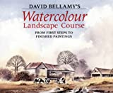 Cover of: David Bellamy's Watercolour Landscape Course: From First Steps to Finished Paintings | David Bellamy