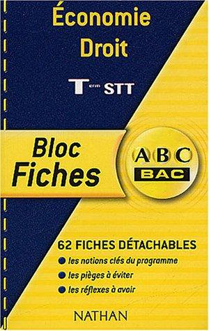 ABC Bac - Bloc Fiches : Économie - Droit, terminale STT par Collectif