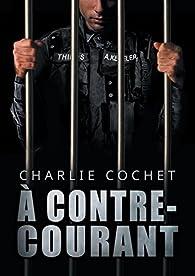Thirds, tome 5 : A Contre-courant par Charlie Cochet