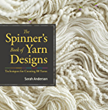 The Spinner's Book of Yarn Designs: Techniques for Creating 80 Yarns (English Edition)