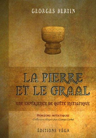 La Pierre et le Graal, une exprience de qute initiatique