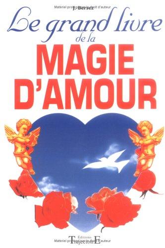 Le Grand Livre de la magie d'amour