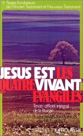Jésus est vivant, les quatre évangiles