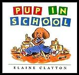Pup in School by Elaine Clayton (1993-07-13)