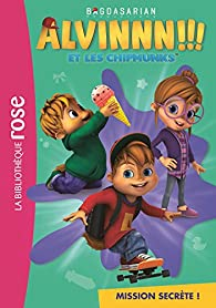 Alvin et les Chipmunks, tome 3 : Mission secrète par Bagdasarian Productions