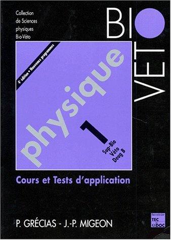 Physique. Tome 1, Cours et tests d'application, 4ème édition par Jean-Pierre Migeon
