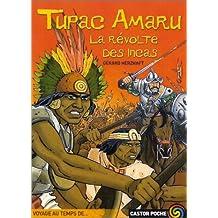 Tupac Amaru : La Révolte des Incas