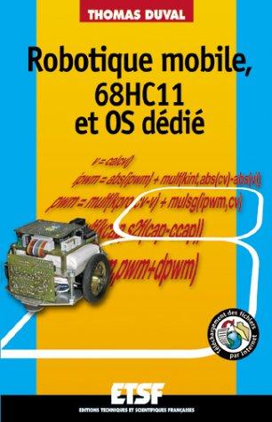 Pratique de la robotique mobile et du 68HC11 OS dédié par Thomas Duval