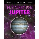Destination Jupiter (Destination Solar System) by Giles Sparrow (2009-09-06)