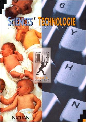 Scinces et technologie, cycle 3, niveaux 2 et 3