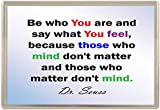 Be who you are and say what you feel Whiteboard/ Fridge Magnet