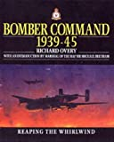 Cover of: Bomber Command 1939-1945: Reaping the Whirlwind (Collins Gem) | Richard Overy