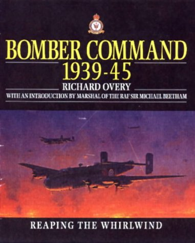 Bomber Command 1939-1945: Reaping the Whirlwind (Collins Gem)