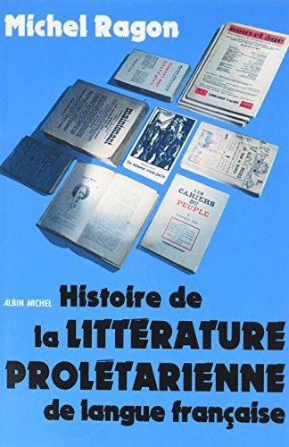 Histoire de la littérature prolétarienne de langue française par Michel Ragon
