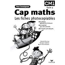 CM1 : Cap Maths. Les fiches photocopiables