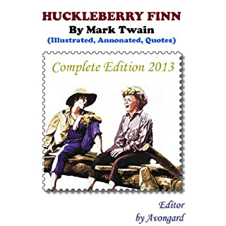 Adventures of Huckleberry Finn (Illustrated, Annonated, Quotes)