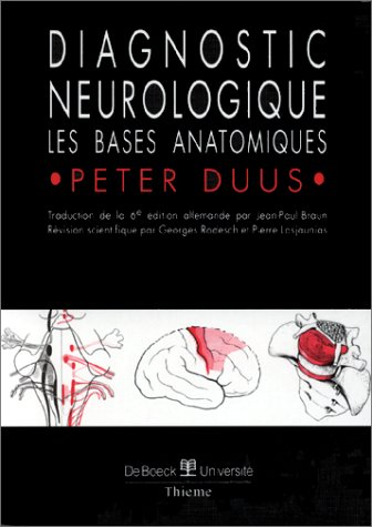 Diagnostic neurologique. Les bases anatomiques par P. Duus