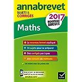 Annales Annabrevet 2017 Maths 3e: sujets et corrigés, nouveau brevet