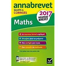Annales Annabrevet 2017 Maths 3e : sujets et corrigés, nouveau brevet (Annabrevet Corrigés)