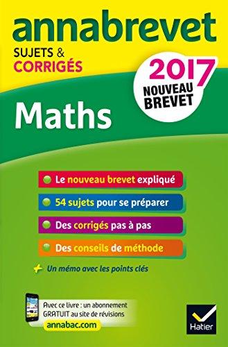 Annales Annabrevet 2017 Maths 3e: sujets et corrigs, nouveau brevet