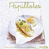 Papillotes - Nouvelles variations gourmandes