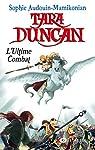 Tara Duncan, tome 12 : L'Ultime Combat par Audouin-Mamikonian