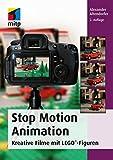 Stop Motion Animation: Kreative Filme mit LEGO®-Figuren (mitp Grafik)