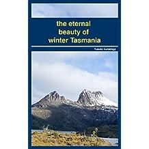 the eternal beauty of winter Tasmania (Japanese Edition)
