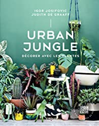 Urban Jungle - Décorer avec les plantes par Judith de Graaf