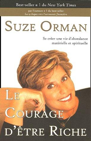 Le courage d'être riche : Se créer une vie d'abondance matérielle et spirituelle par Suze Orman