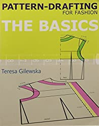 Pattern-drafting for Fashion: The Basics by Teresa Gilewska (2011-02-15)