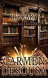 The Library: Where Life Checks Out by Carmen DeSousa