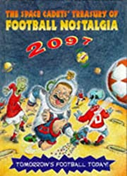 The Space Cadets' Treasury of Football Nostalgia 2097