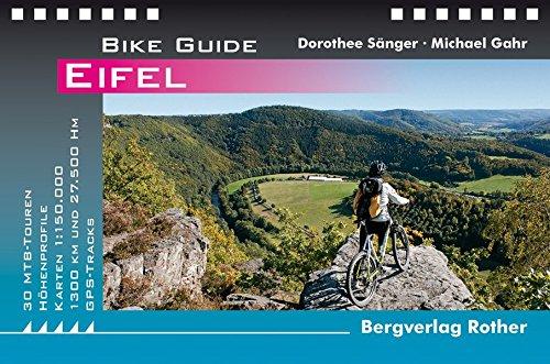 Bike Guide Eifel: 30 MTB-Touren. Mit GPS-Tracks (Rother Bike Guide)