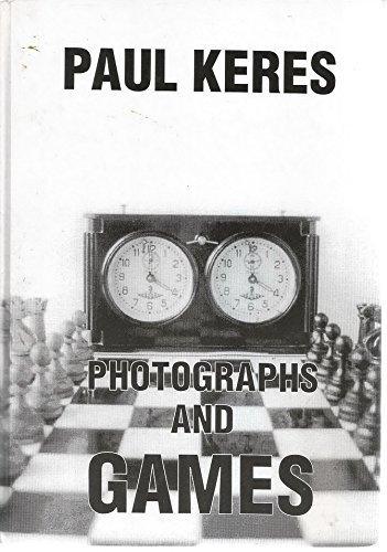 Paul Keres: Photographs and Games by Paul Keres (1997-03-01)