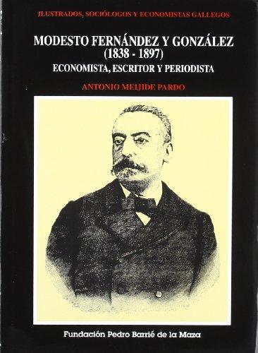 Modesto Fernández y González (1838-1897): Economista, escritor y periodista (Ilustrados, Sociólogos y Economistas Gallegos)