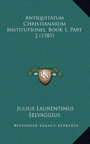 Antiquitatum Christianarum Institutiones, Book 1, Part 2 (1787)