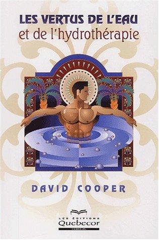 Les vertus de l'eau et l'hydrothérapie par  David Cooper