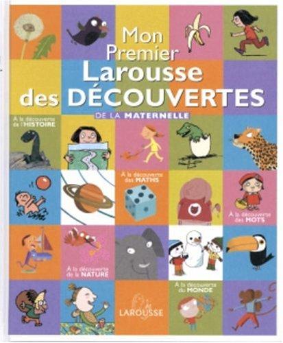 Mon Premier Larousse des découvertes : De la maternelle par Denise Chauvel